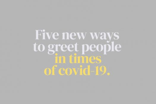 Five new ways to greet people ( in times of covid-19 )